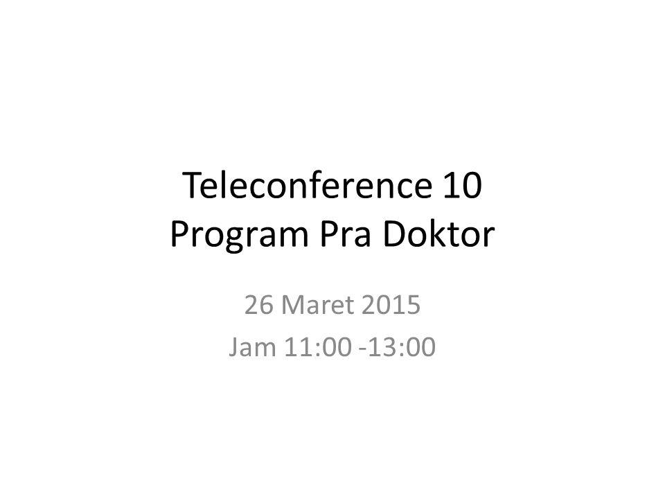 Teleconference 10 Program Pra Doktor 26 Maret 2015 Jam 11:00 -13:00