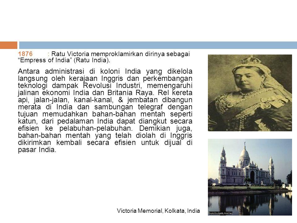 1876: Ratu Victoria memproklamirkan dirinya sebagai Empress of India (Ratu India).