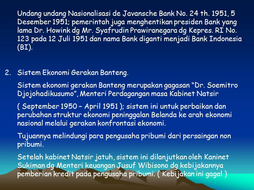 B. Kehidupan Ekonomi Masyarakat Indonesia Pasca- Pengakuan Kedaulatan 1.Nasionalisasi de Javasche Bank Menjadi Bank Indonesia Nasionalisasi Bank ini d