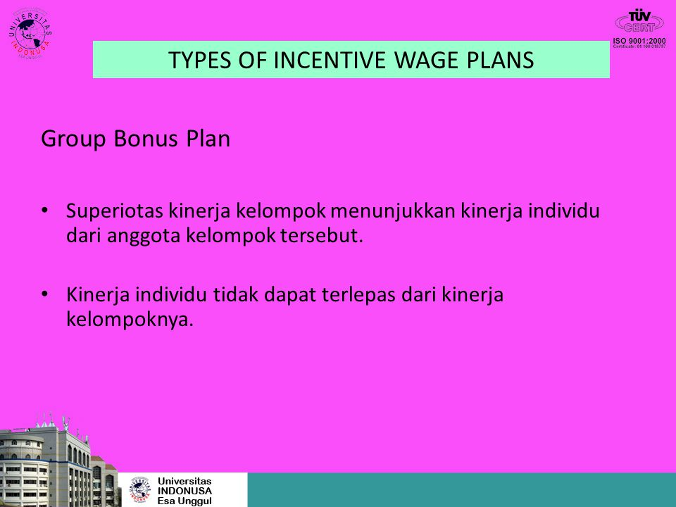 Group Bonus Plan Superiotas kinerja kelompok menunjukkan kinerja individu dari anggota kelompok tersebut. Kinerja individu tidak dapat terlepas dari k