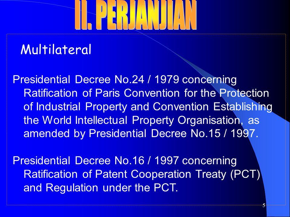 6 Multilateral Presidential Decree No.17 / 1997 concerning Ratification of Trade Mark Law Treaty.