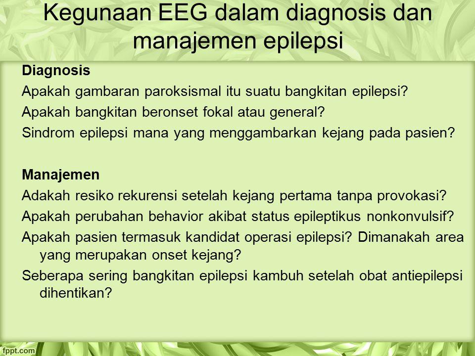EEG dalam diagnosis epilepsi Bangkitan yang tidak lazim  epileptic seizure atau yang lain ?.