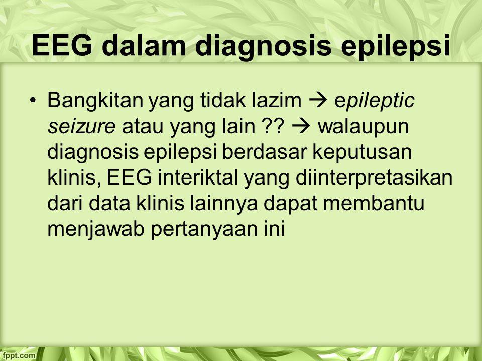 Interpretasikan EEG interiktal: 1.Perbedaan gambaran EEG memiliki perbedaan derajat yang berhubungan dengan epilepsi a.interictal epileptiform discharges (IEDs) b.temporal intermittent rhytmic delta activity c.periodic lateralized epileptiform discharges d.generalized periodic epileptiform discharges e.focal slowing f.diffuse slowing g.
