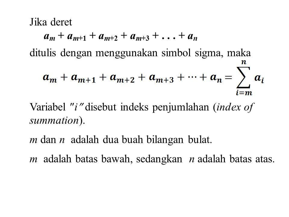 Jika deret a m + a m+1 + a m+2 + a m+3 +...