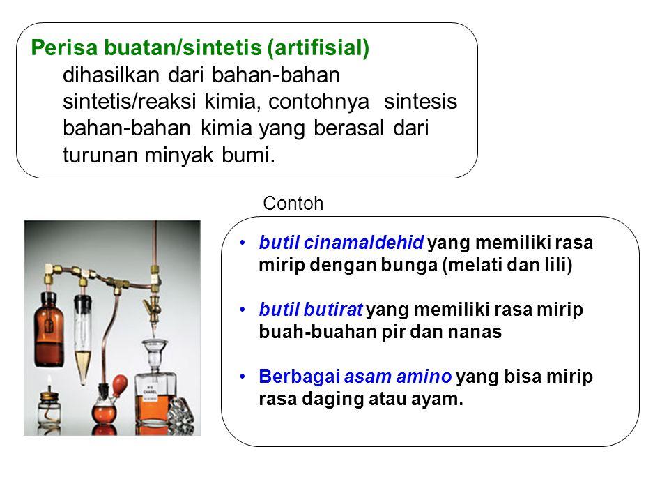 Perisa buatan/sintetis (artifisial) dihasilkan dari bahan-bahan sintetis/reaksi kimia, contohnya sintesis bahan-bahan kimia yang berasal dari turunan