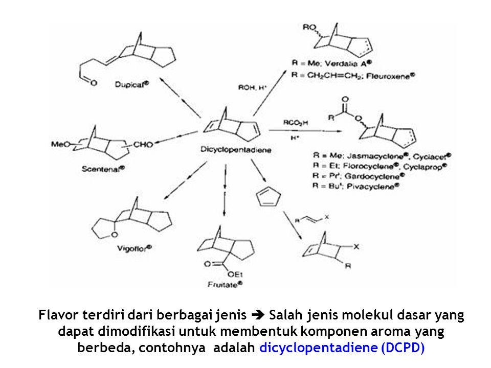 Flavor terdiri dari berbagai jenis  Salah jenis molekul dasar yang dapat dimodifikasi untuk membentuk komponen aroma yang berbeda, contohnya adalah d