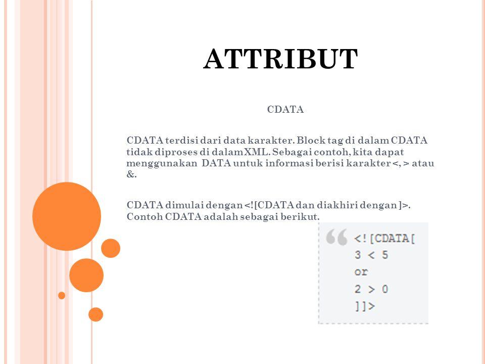 ATTRIBUT CDATA CDATA terdisi dari data karakter.
