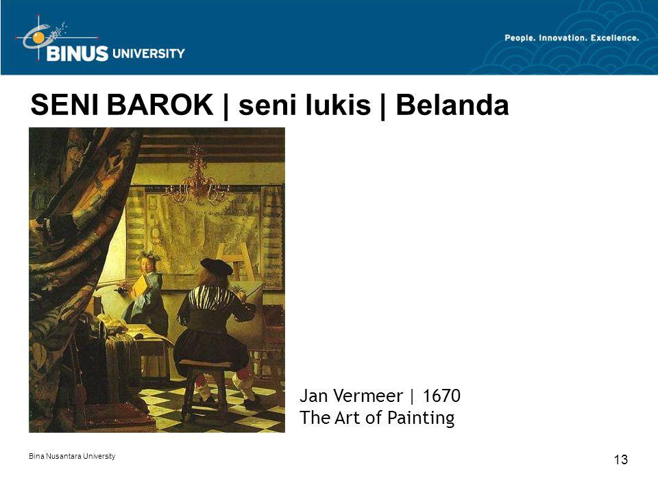 Bina Nusantara University 13 SENI BAROK | seni lukis | Belanda Jan Vermeer | 1670 The Art of Painting