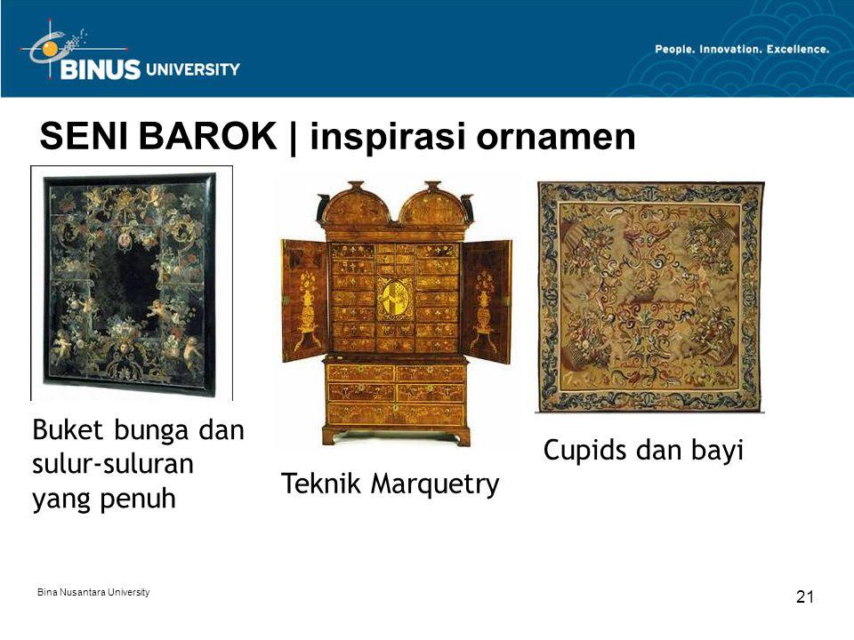 Bina Nusantara University 21 SENI BAROK | inspirasi ornamen Buket bunga dan sulur-suluran yang penuh Teknik Marquetry Cupids dan bayi