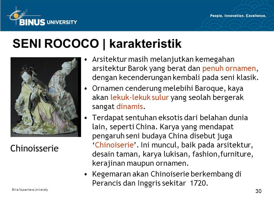 Bina Nusantara University 30 SENI ROCOCO | karakteristik Arsitektur masih melanjutkan kemegahan arsitektur Barok yang berat dan penuh ornamen, dengan
