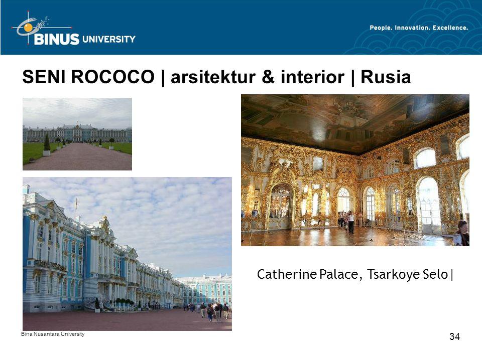 Bina Nusantara University 34 SENI ROCOCO | arsitektur & interior | Rusia Catherine Palace, Tsarkoye Selo|