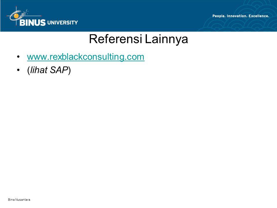 Bina Nusantara Referensi Lainnya www.rexblackconsulting.com (lihat SAP)