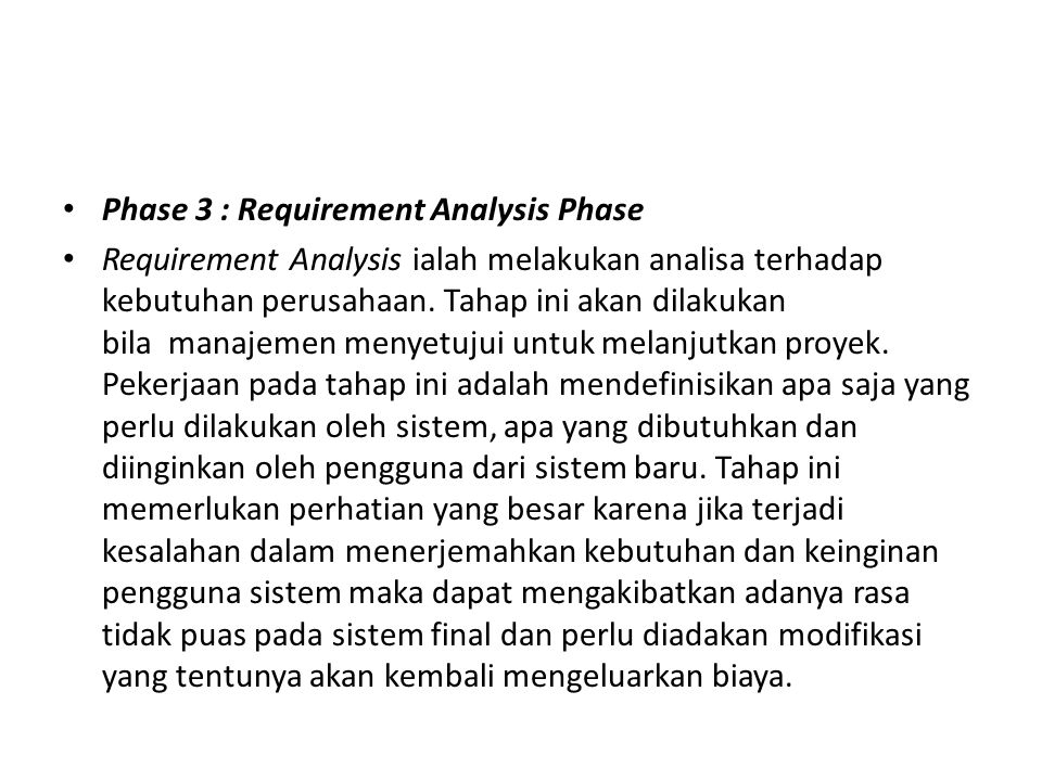 Phase 3 : Requirement Analysis Phase Requirement Analysis ialah melakukan analisa terhadap kebutuhan perusahaan. Tahap ini akan dilakukan bila manajem