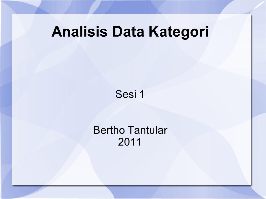 Sesi 1 Bertho Tantular 2011 Analisis Data Kategori