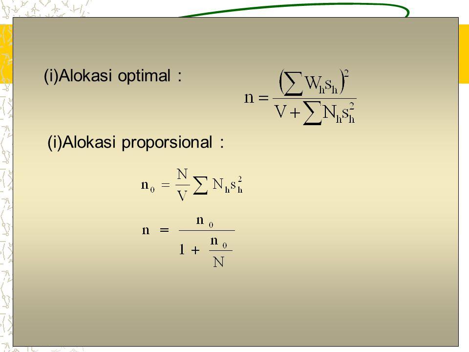 8 (i)Alokasi optimal : (i)Alokasi proporsional :