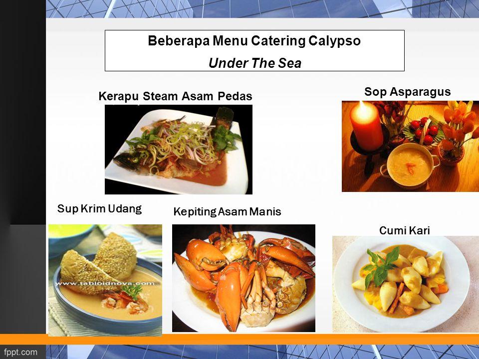 Beberapa Menu Catering Calypso Under The Sea Sop Asparagus Kepiting Asam Manis Cumi Kari Sup Krim Udang Kerapu Steam Asam Pedas