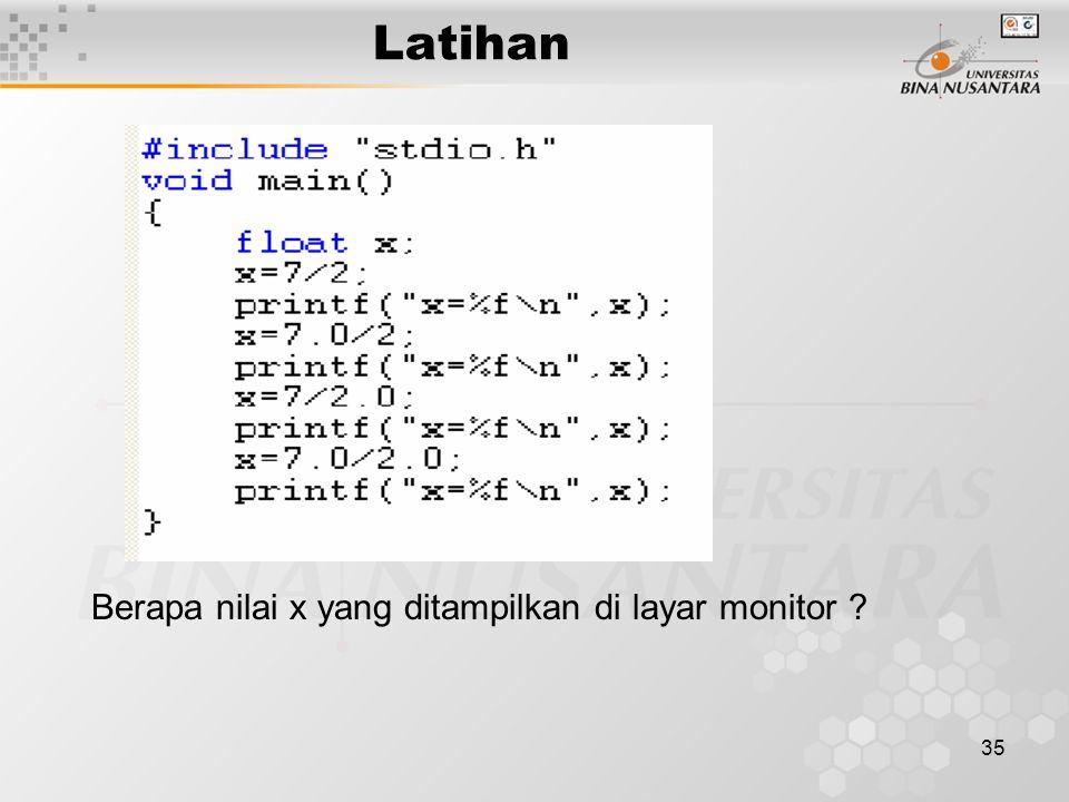 35 Latihan Berapa nilai x yang ditampilkan di layar monitor ?