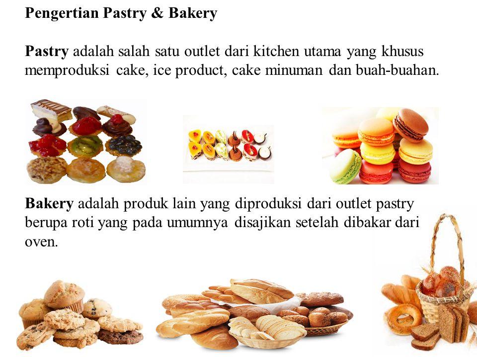 Fungsi dan Peranan Pastry & Bakery 1.Membuat poduk untuk breakfast 2.