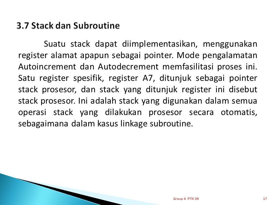 Suatu stack dapat diimplementasikan, menggunakan register alamat apapun sebagai pointer. Mode pengalamatan Autoincrement dan Autodecrement memfasilita