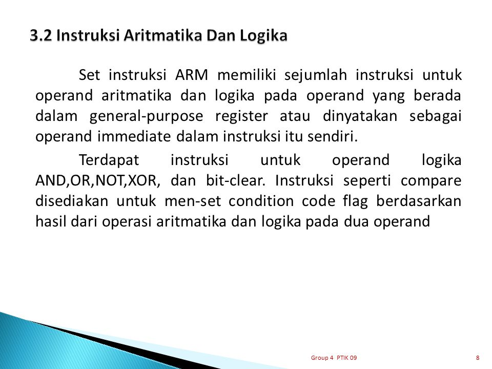 Ekspresi bahasa assembly dasar untuk instruksi aritmatika adalah OpcodeRd, Rn, Rm Dimana operasi yang ditetapkan oleh OP code dilakukan menggunakan operand dalam general-purpose register Rn dan Rm.
