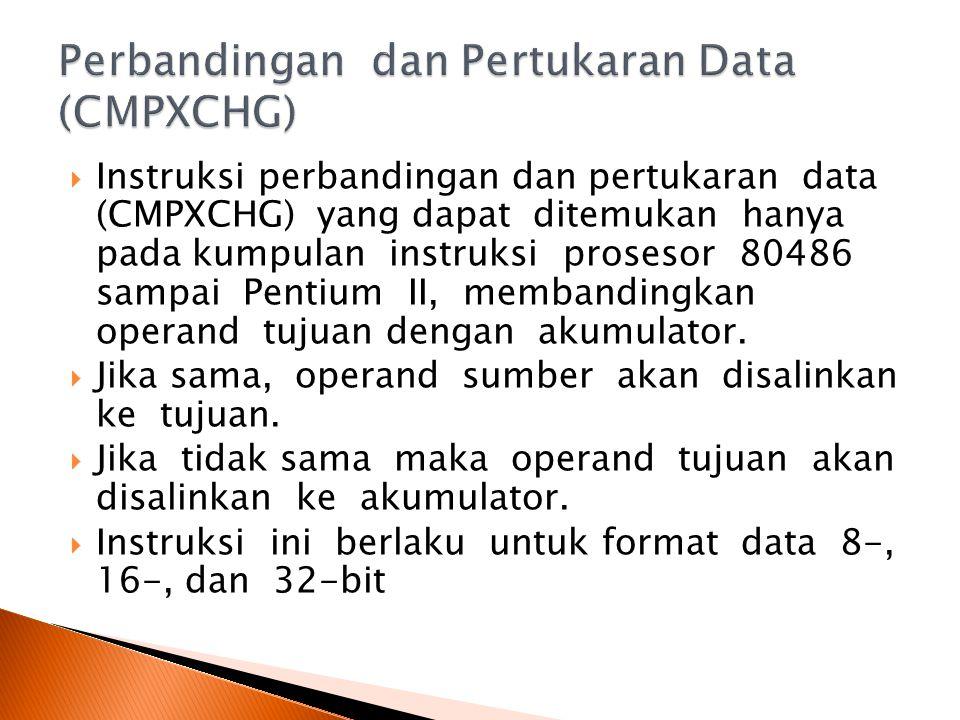  Instruksi perbandingan dan pertukaran data (CMPXCHG) yang dapat ditemukan hanya pada kumpulan instruksi prosesor 80486 sampai Pentium II, membandingkan operand tujuan dengan akumulator.