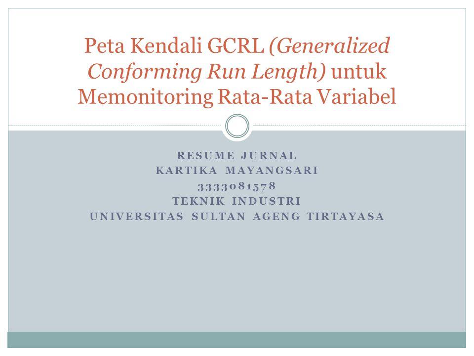 RESUME JURNAL Peta kendali CRL (Conforming Run Length) telah menarik perhatian dalam peningkatan minat penelitian pada bidang SPC (Statistical Process Control).