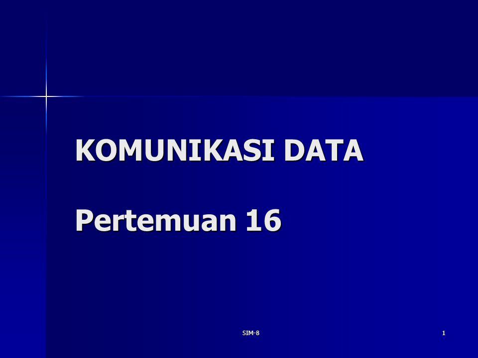 SIM-81 KOMUNIKASI DATA Pertemuan 16