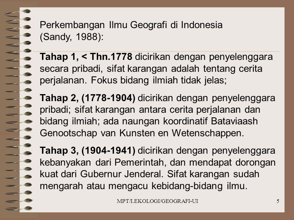 MPT/I.EKOLOGI/GEOGRAFI-UI6 Tahap 4 (1941-1950), dicirikan dengan penyelenggara angkatan perang Sekutu, tetapi tidak ada eksplorasi, hanya kompilasi dan analisa data yang ada.