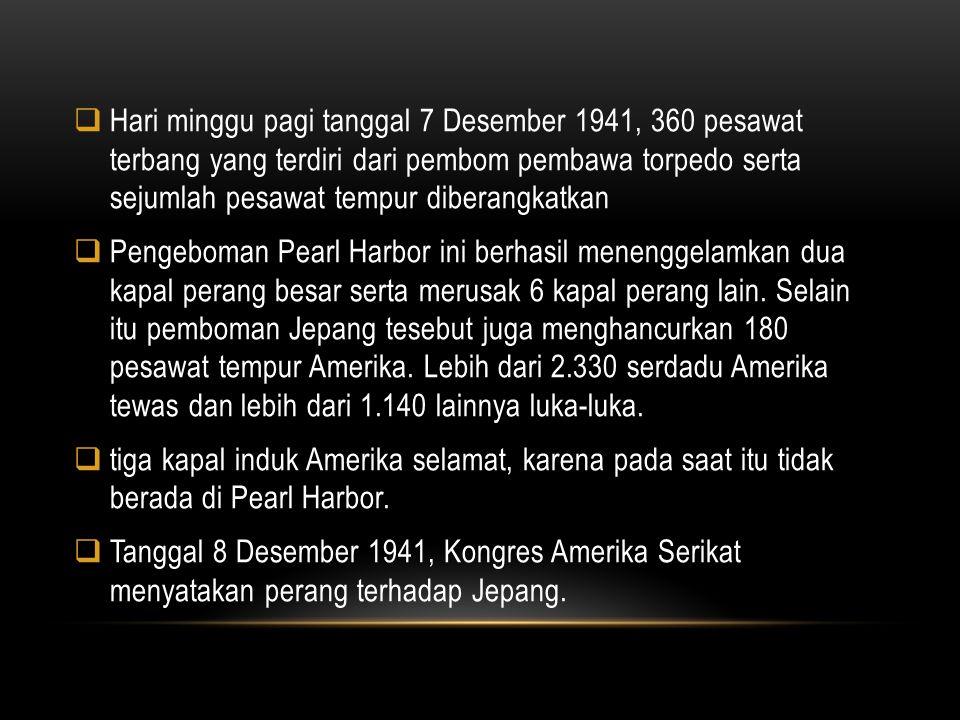  Hari minggu pagi tanggal 7 Desember 1941, 360 pesawat terbang yang terdiri dari pembom pembawa torpedo serta sejumlah pesawat tempur diberangkatkan
