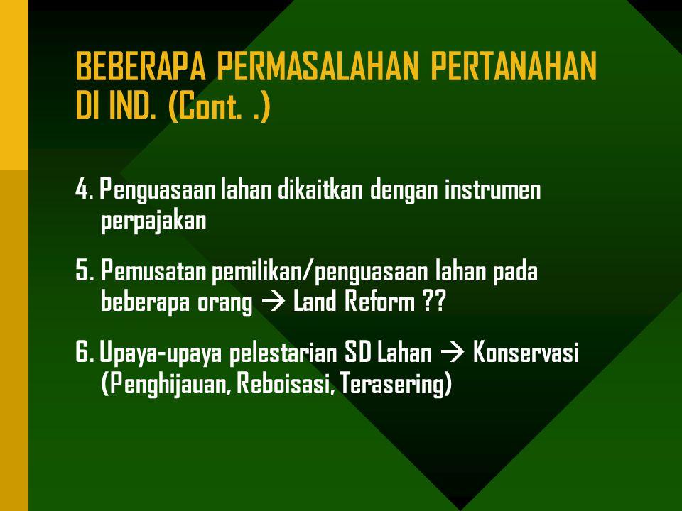 BEBERAPA PERMASALAHAN PERTANAHAN DI IND.(Cont..) 4.