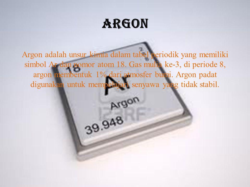 Argon Argon adalah unsur kimia dalam tabel periodik yang memiliki simbol Ar dan nomor atom 18. Gas mulia ke-3, di periode 8, argon membentuk 1% dari a