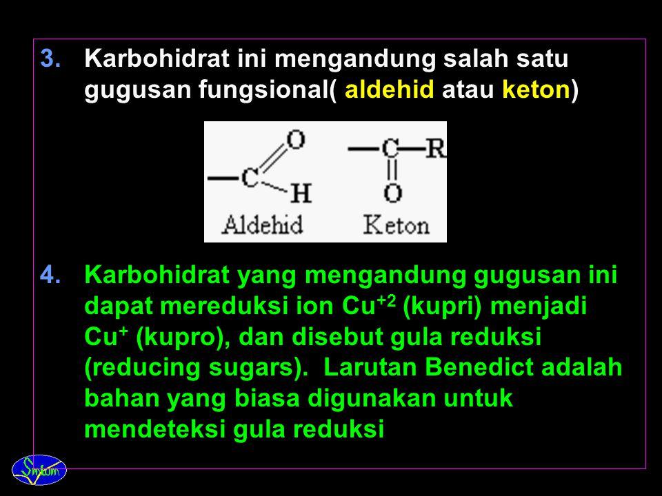 3. KLASIFIKASI KARBOHIDRAT A. Monosakarida 1.Jenis karbohidrat yang paling dasar adalah monosakarida (monosaacharide) yang tidak menghasilkan senyawa