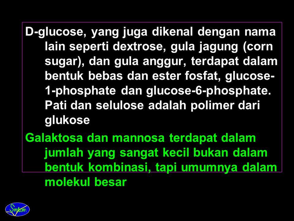 4. Hexose. Senyawa ini, yang mengandung 6 C, dapat dibagi menjadi aldohexose (D-glucose, D-galactose & D-mannose) dan ketohexose (D-fructose)