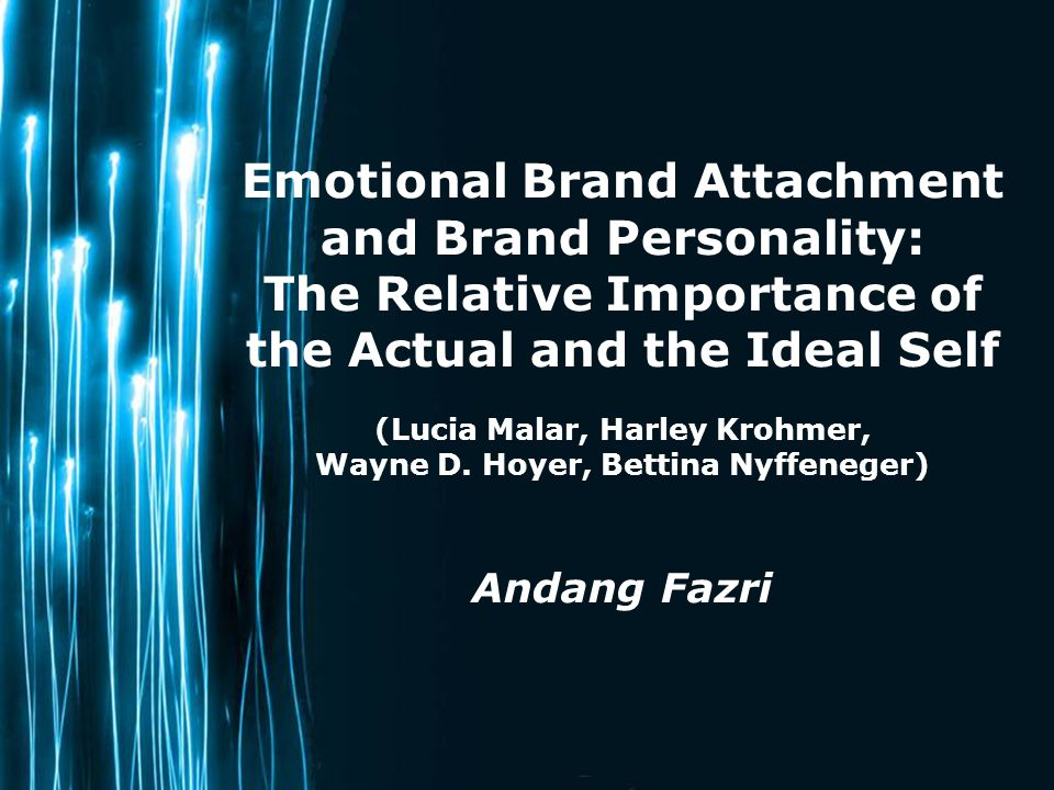 Page 1 Emotional Brand Attachment and Brand Personality: The Relative Importance of the Actual and the Ideal Self (Lucia Malar, Harley Krohmer, Wayne