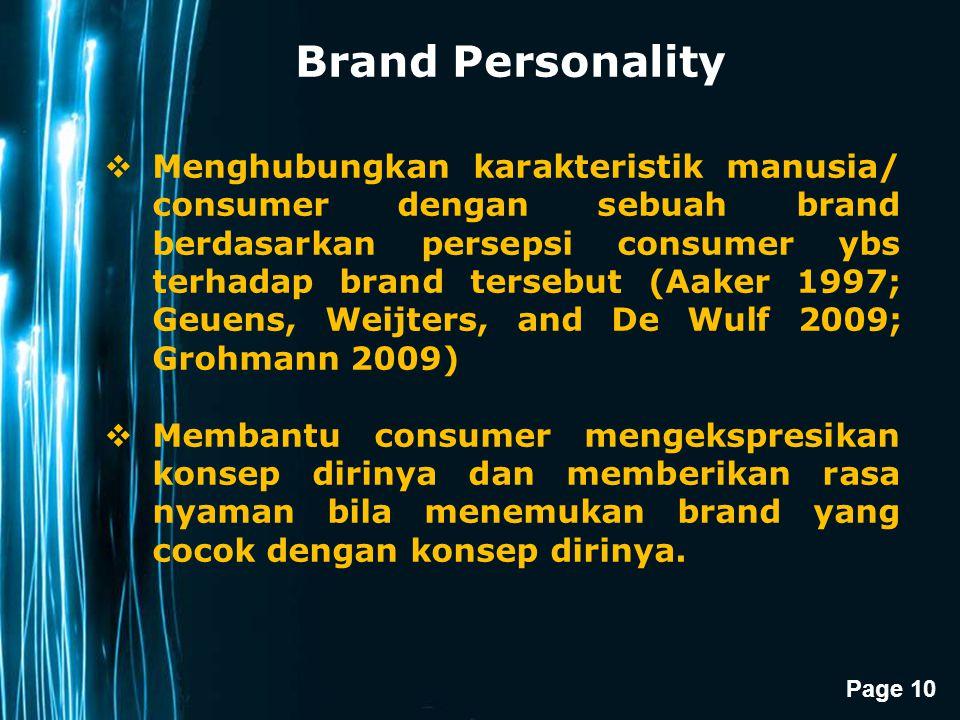 Page 10 Brand Personality  Menghubungkan karakteristik manusia/ consumer dengan sebuah brand berdasarkan persepsi consumer ybs terhadap brand tersebu
