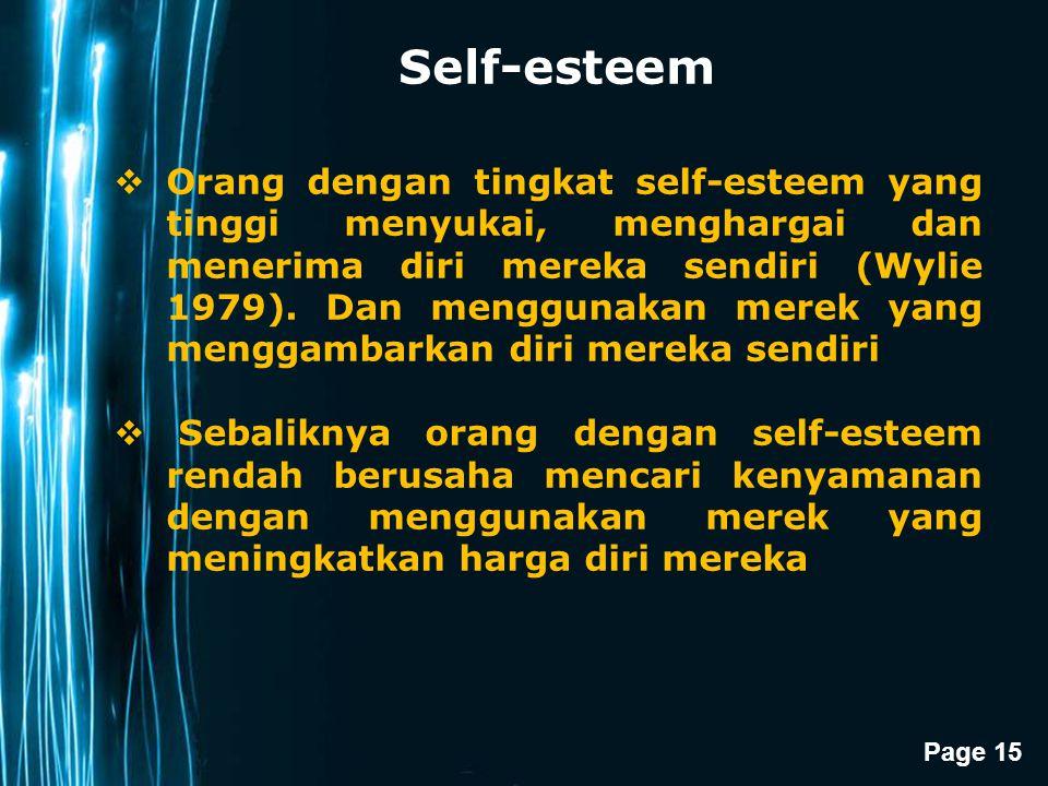 Page 15 Self-esteem  Orang dengan tingkat self-esteem yang tinggi menyukai, menghargai dan menerima diri mereka sendiri (Wylie 1979). Dan menggunakan