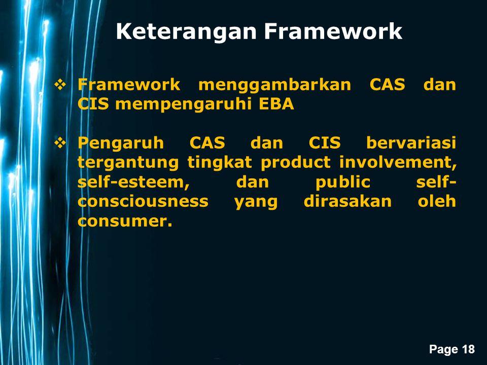 Page 18 Keterangan Framework  Framework menggambarkan CAS dan CIS mempengaruhi EBA  Pengaruh CAS dan CIS bervariasi tergantung tingkat product invol