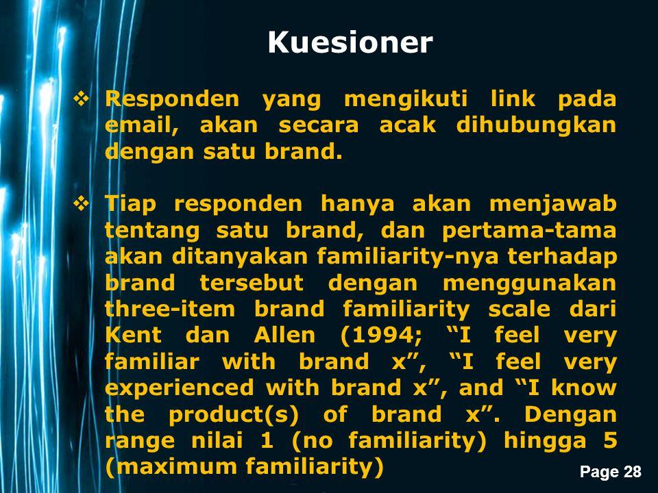 Page 28 Kuesioner  Responden yang mengikuti link pada email, akan secara acak dihubungkan dengan satu brand.  Tiap responden hanya akan menjawab ten