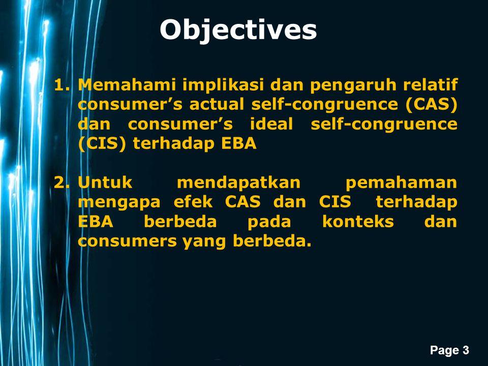 Page 3 Objectives 1.Memahami implikasi dan pengaruh relatif consumer's actual self-congruence (CAS) dan consumer's ideal self-congruence (CIS) terhada