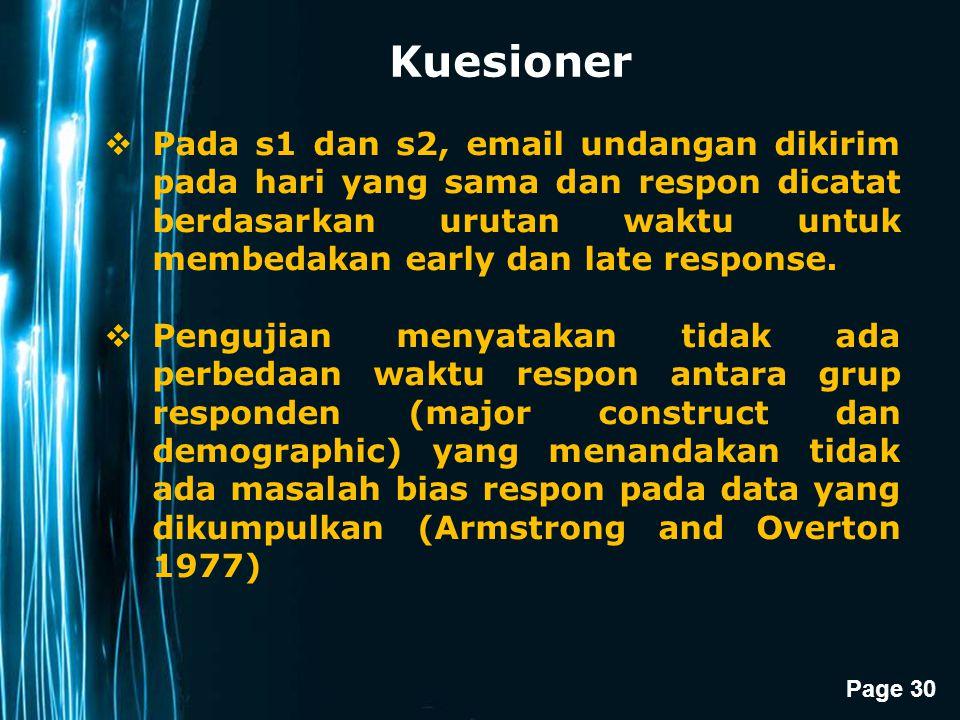 Page 30 Kuesioner  Pada s1 dan s2, email undangan dikirim pada hari yang sama dan respon dicatat berdasarkan urutan waktu untuk membedakan early dan