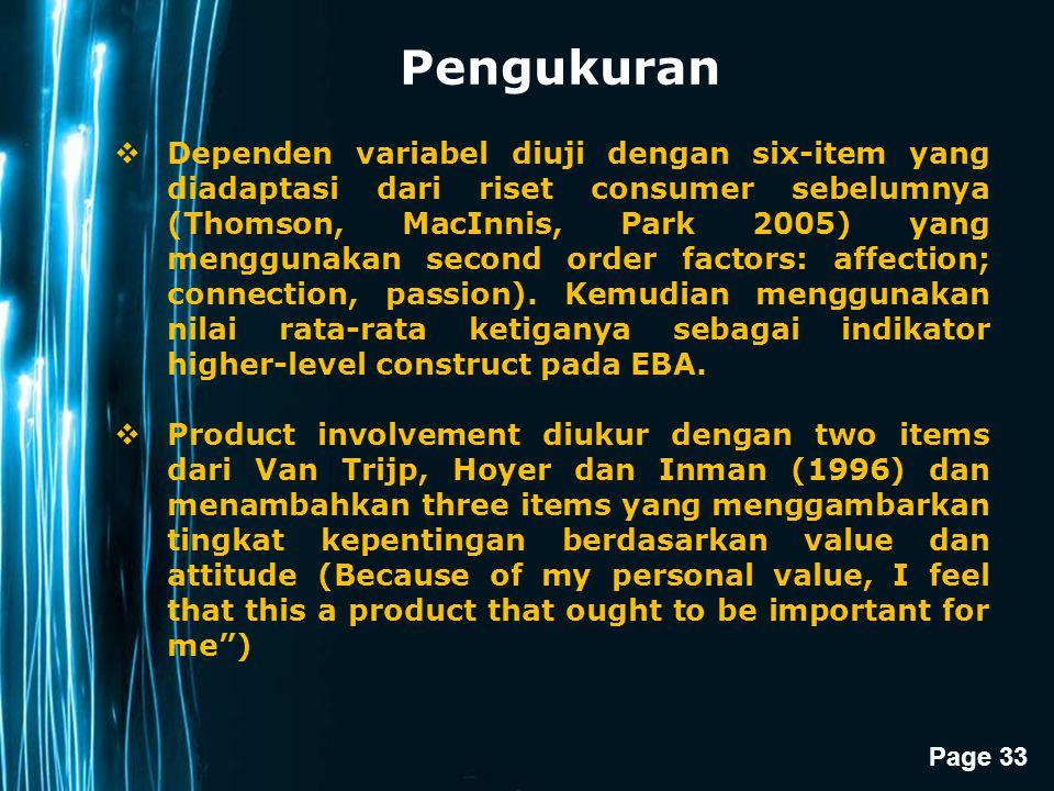 Page 33 Pengukuran  Dependen variabel diuji dengan six-item yang diadaptasi dari riset consumer sebelumnya (Thomson, MacInnis, Park 2005) yang menggu