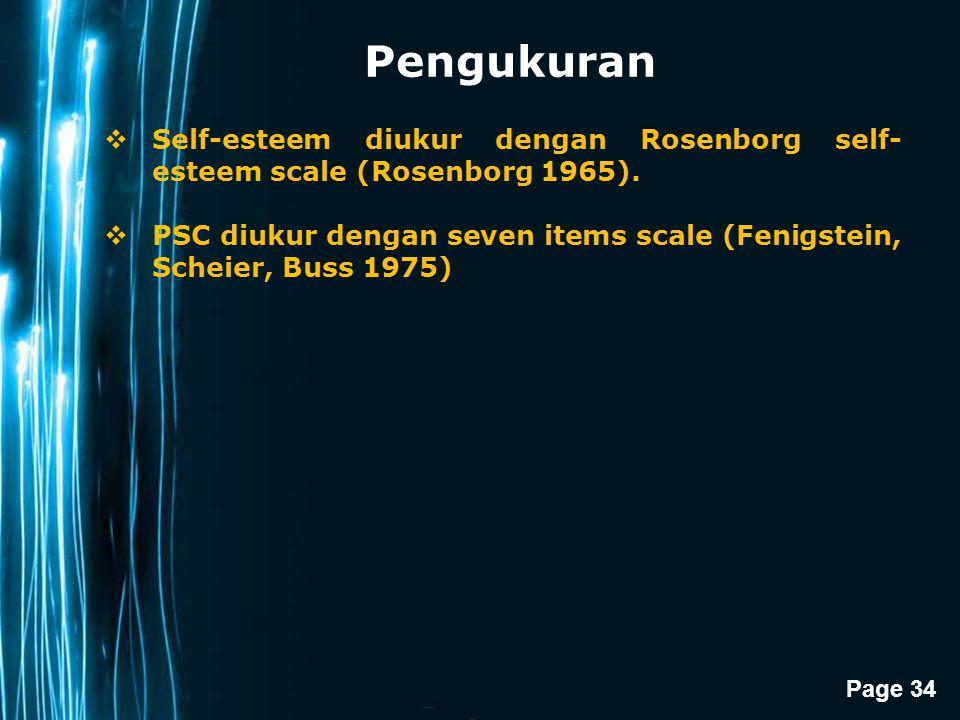 Page 34 Pengukuran  Self-esteem diukur dengan Rosenborg self- esteem scale (Rosenborg 1965).  PSC diukur dengan seven items scale (Fenigstein, Schei