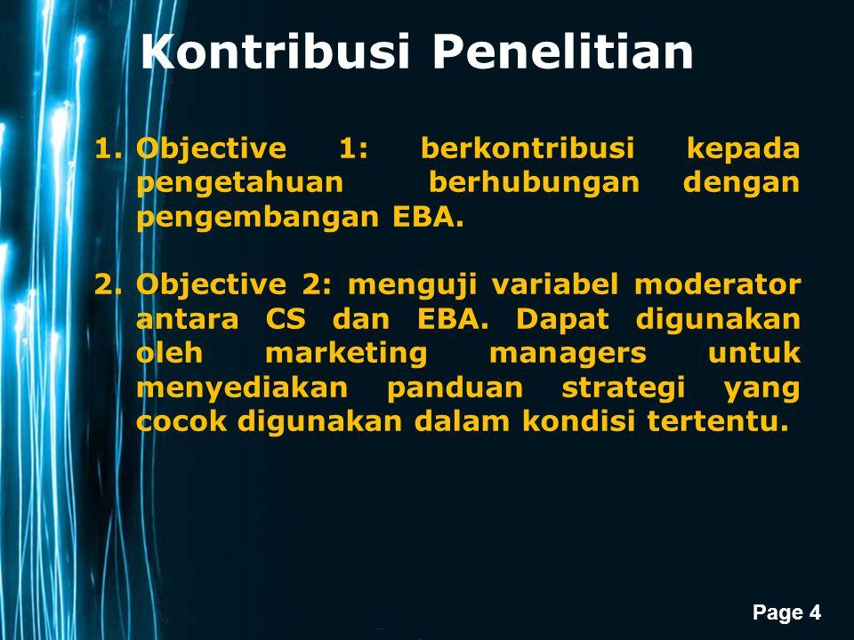 Page 4 Kontribusi Penelitian 1.Objective 1: berkontribusi kepada pengetahuan berhubungan dengan pengembangan EBA. 2.Objective 2: menguji variabel mode