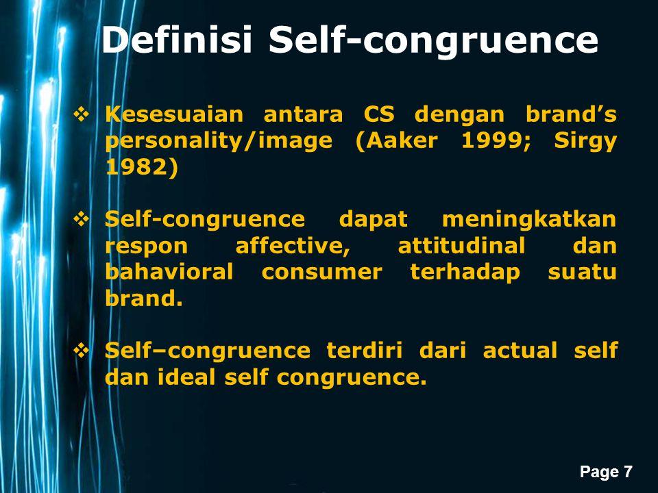 Page 7 Definisi Self-congruence  Kesesuaian antara CS dengan brand's personality/image (Aaker 1999; Sirgy 1982)  Self-congruence dapat meningkatkan