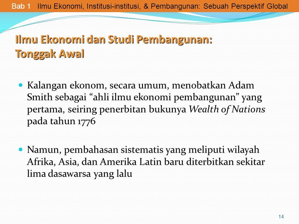 """Ilmu Ekonomi dan Studi Pembangunan: Tonggak Awal Kalangan ekonom, secara umum, menobatkan Adam Smith sebagai """"ahli ilmu ekonomi pembangunan"""" yang pert"""