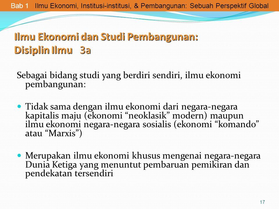 Ilmu Ekonomi dan Studi Pembangunan: Disiplin Ilmu 3a Sebagai bidang studi yang berdiri sendiri, ilmu ekonomi pembangunan: Tidak sama dengan ilmu ekono