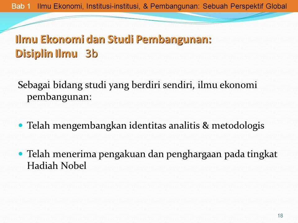 Ilmu Ekonomi dan Studi Pembangunan: Disiplin Ilmu 3b Sebagai bidang studi yang berdiri sendiri, ilmu ekonomi pembangunan: Telah mengembangkan identita