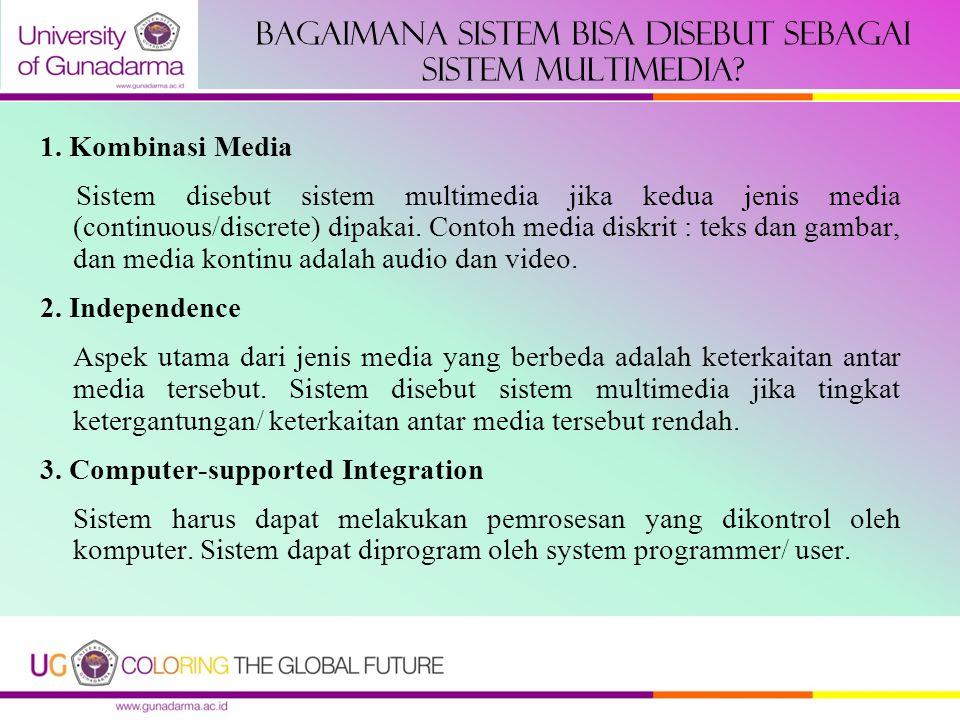 Bagaimana sistem bisa disebut sebagai sistem multimedia.
