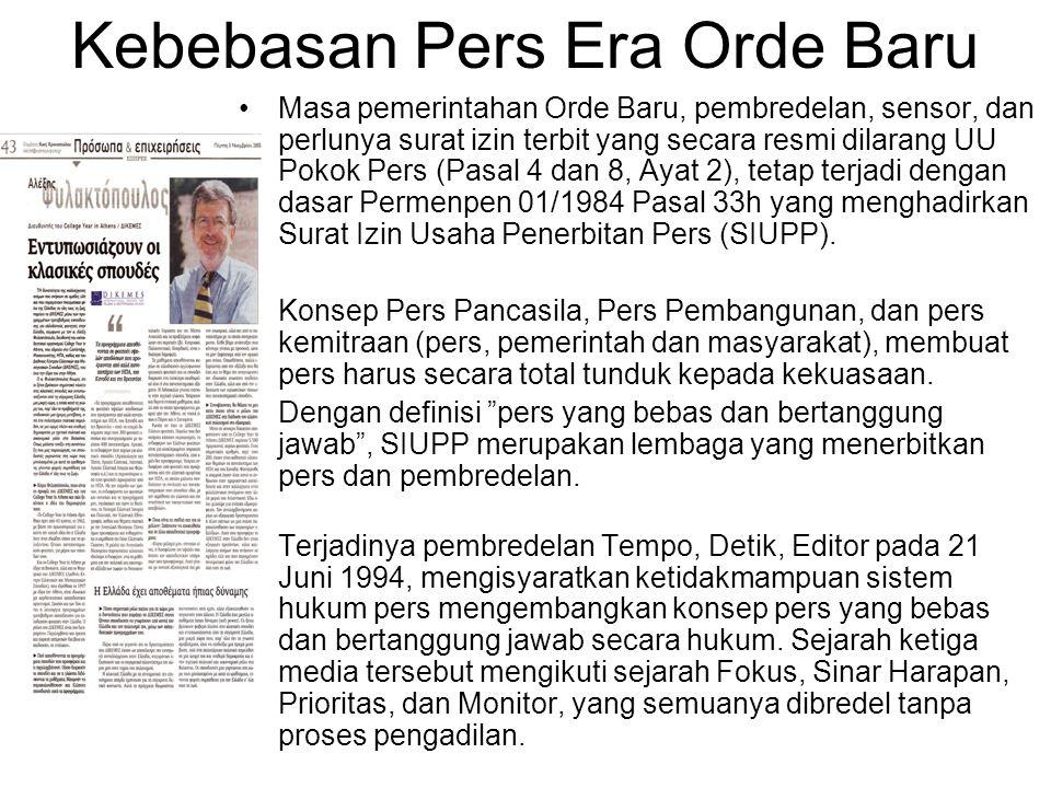 Kebebasan Pers Era Orde Baru Masa pemerintahan Orde Baru, pembredelan, sensor, dan perlunya surat izin terbit yang secara resmi dilarang UU Pokok Pers