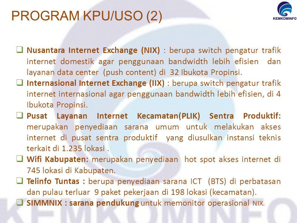  Nusantara Internet Exchange (NIX) : berupa switch pengatur trafik internet domestik agar penggunaan bandwidth lebih efisien dan layanan data center (push content) di 32 Ibukota Propinsi.